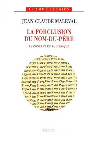 9782020373777: La Forclusion du nom-du-p�re. Le concept et sa clinique