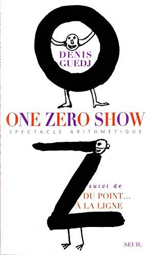 One zéro Show - Du point. à la ligne: Guedj, Denis