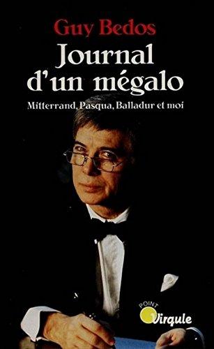 9782020374255: Journal d'un mégalo. Mitterrand, Pasqua, Balladur et moi