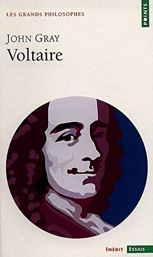 "Voltaire Et Les Lumi'res (S'Rie: ""Les Grands Philosophes"") (Points essais) (French Edition) (9782020374538) by Gray, Fellow John"