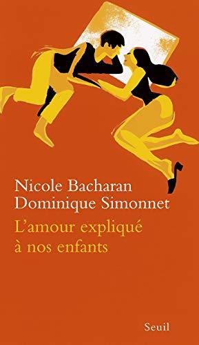 Amour expliqué à nos enfants (L'): Bacharan, Nicole