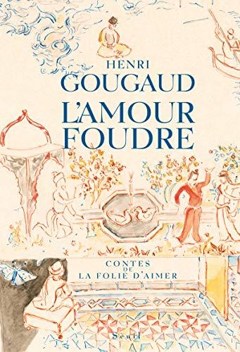 Amour foudre (L'): Gougaud, Henri