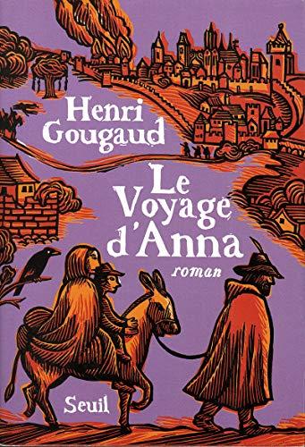 Voyage d'Anna (Le): Gougaud, Henri