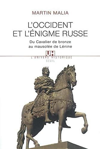 L'occident et L'énigme russe. Du Cavalier De Bronze Au Mausolée De L&eacute...