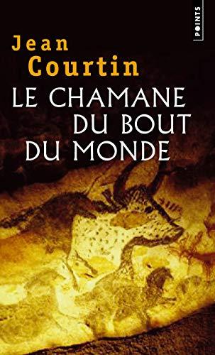 Le Chamane du bout du monde: Jean Courtin