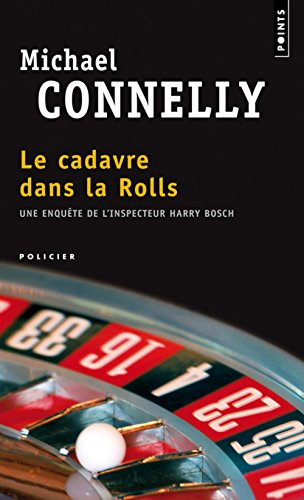 Le Cadavre Dans La Rolls (French Edition) (9782020375405) by Michael Connelly