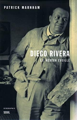 Diego Rivera, le rêveur éveillé: Marnham, Patrick; Rivera, Diego