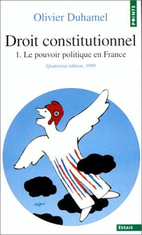 9782020377973: Droit constitutionnel. Tome I. Le Pouvoir politique en France
