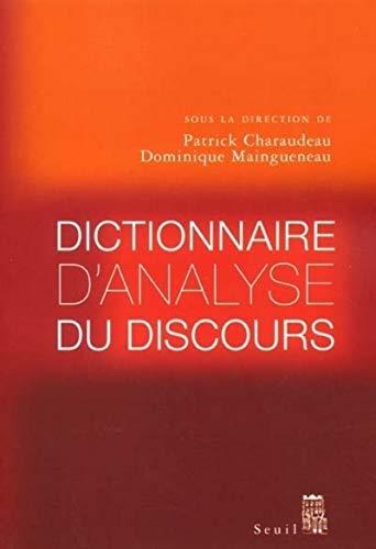 Dictionnaire d'analyse du discours: Patrick Charaudeau; Dominique Maingueneau