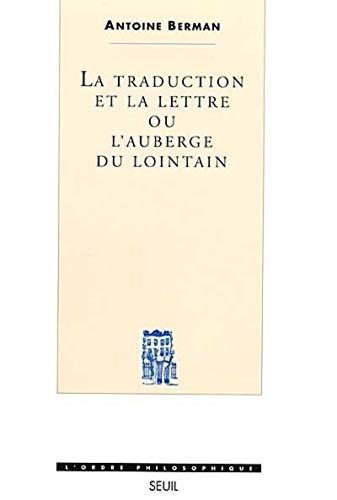 La Traduction et la Lettre. Ou l'Auberge: Antoine Berman