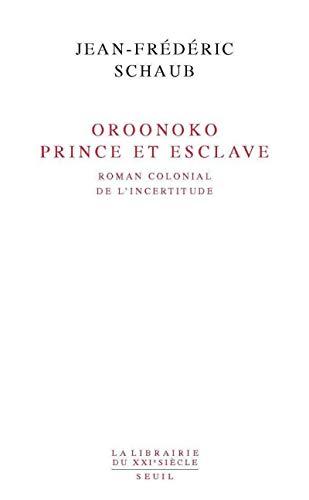 9782020385497: Oroonoko prince et esclave : Roman colonial de l'incertitude