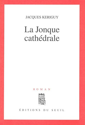 9782020386081: La jonque cathédrale