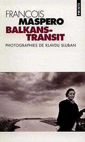 Balkans-Transit (2020386291) by Maspero, François; Sluban, Klavdij