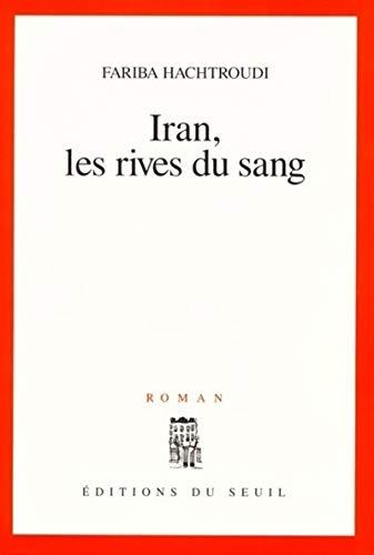 9782020386890: Iran, les rives du sang