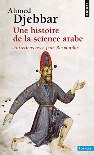 9782020395496: Une histoire de la science arabe (Points Sciences)