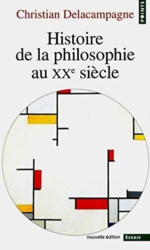 9782020395946: Histoire de La Philosophie Au Xxe Si'cle (English and French Edition)