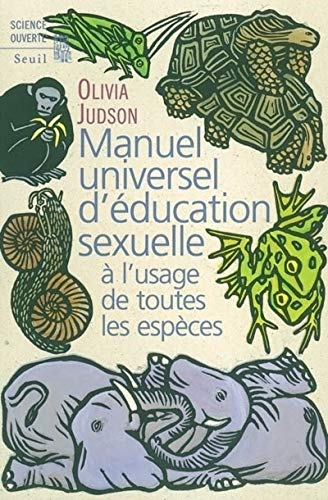 Manuel universel d'éducation sexuelle (French Edition) (2020397269) by Olivia Judson