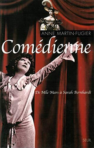 Comédienne: Martin-Fugier, Anne