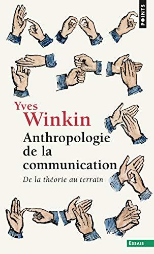 Anthropologie de la communication: Winkin, Yves