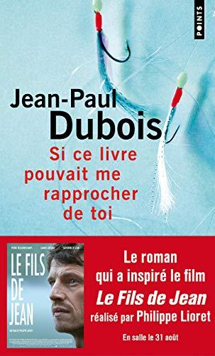 """9782020403429: Si ce livre pouvait me rapprocher de toi (roman du film """"Le fils de Jean"""")"""