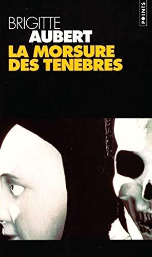 Morsure des ténèbres (La): Aubert, Brigitte