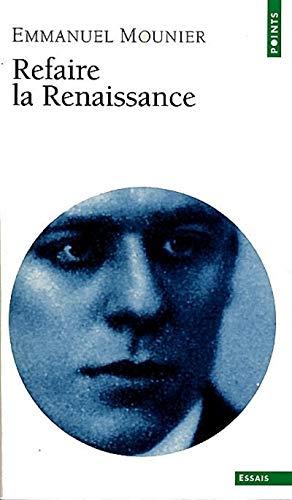 Refaire la Renaissance: Mounier, Emmanuel