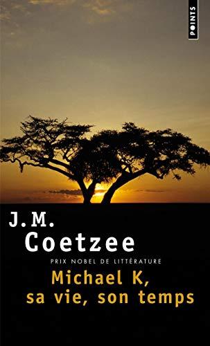 Michael K, sa vie, son temps: Coetzee, John Michael