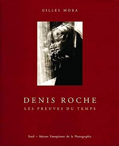 Denis Roche: Les Preuves Du Temps (2020406683) by Gilles Mora