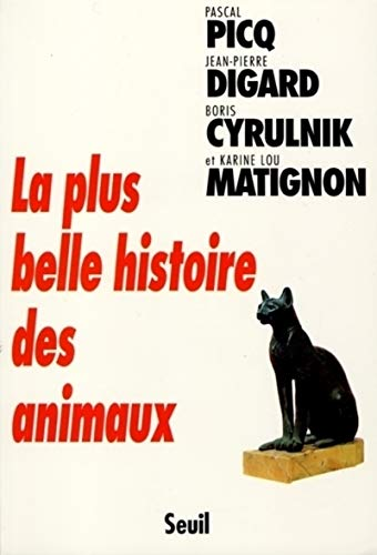 La plus belle histoire des animaux (French Edition) (2020407132) by Pascal G. Picq