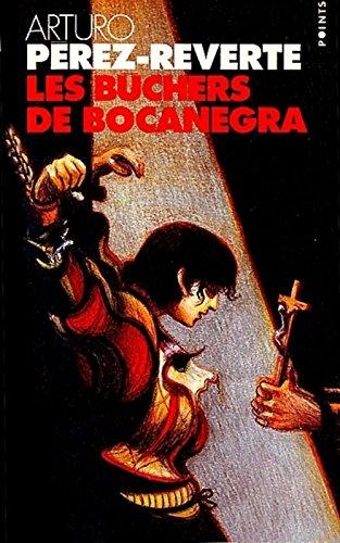 9782020408066: Les aventures du capitaine Alatriste, Tome 2 : Les bûchers de Bocanegra