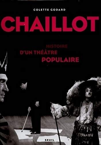 Chaillot: Histoire d'un the?a?tre populaire (French Edition): Colette Godard