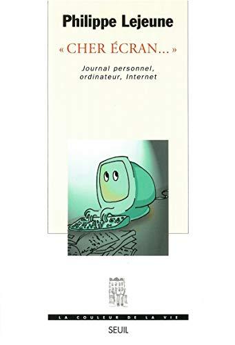 """9782020412513: """"Cher écran-- """": Journal personnel, ordinateur, Internet (La couleur de la vie) (French Edition)"""
