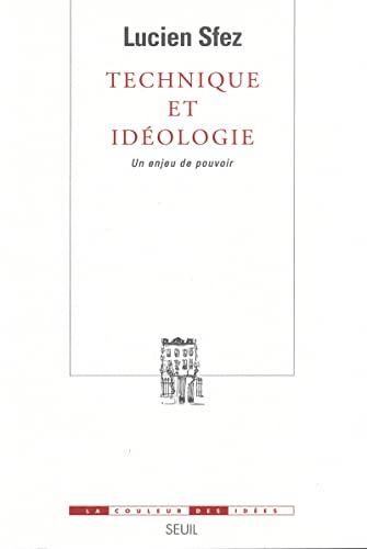 Technique et idéologie: Sfez, Lucien