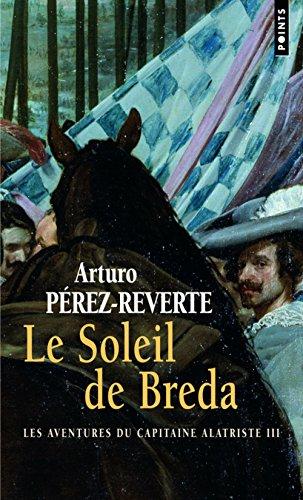 Le Soleil de Breda: Perez-Reverte, Arturo
