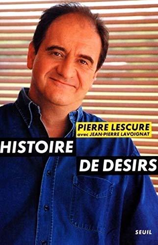 Histoire de désirs: Lescure, Pierre