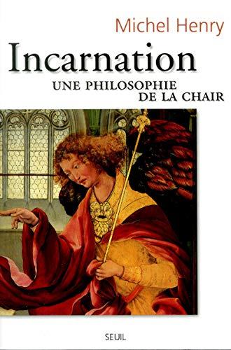 Incarnation. Une philosophie de la chair: Henry, Michel
