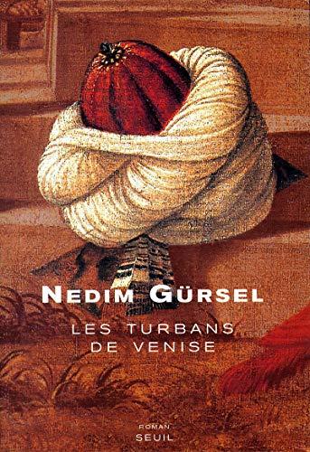 Les Turbans de Venise [Paperback] [Sep 01,: Nedim Gürsel