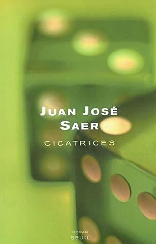 Cicatrices: Saer, Juan Jos�; Bataillon, Philippe