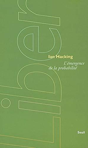 L'Emergence de la Probabilité: Hacking, Ian; Dufour, Michel