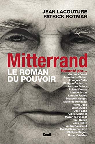 MITTERAND LE ROMAN DU POUVOIR RACONTE PA: LACOUTURE ROTMAN