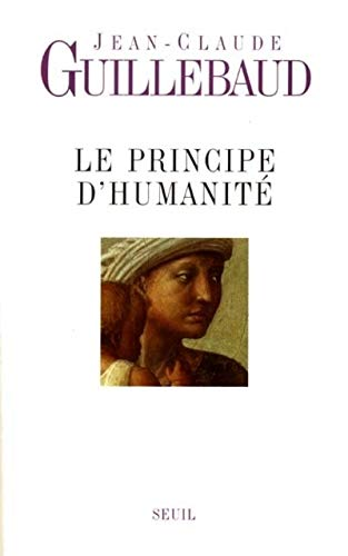 Le Principe d'humanit? (French Edition): Guillebaud, Jean-Claude