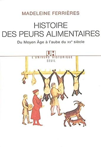 Histoire des peurs alimentaires : Du Moyen Age à l'aube du XXe siècle: Madeleine...
