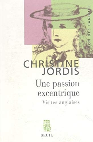 Une passion excentrique (French Edition): Christine Jordis