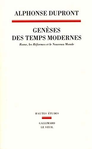 Geneses des temps modernes: Rome, les reformes et le nouveau monde (Hautes etudes) (French Edition)...