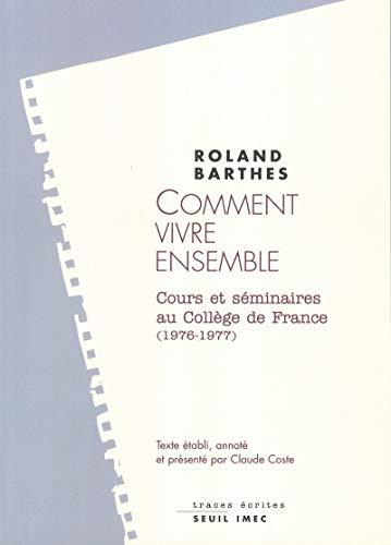 9782020478434: Comment vivre ensemble. Simulations romanesques de quelques espaces quotidiens, Notes de cours et de séminaires au Collège de France (1976-1977) (Traces écrites)
