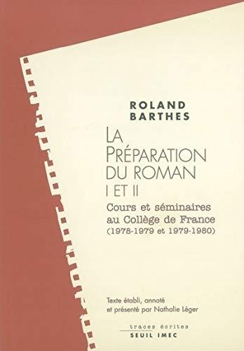 9782020478458: La préparation du roman I et II : Les cours et les séminaires au Collège de France (1978-1979 et 1979-1980) (Traces écrites)