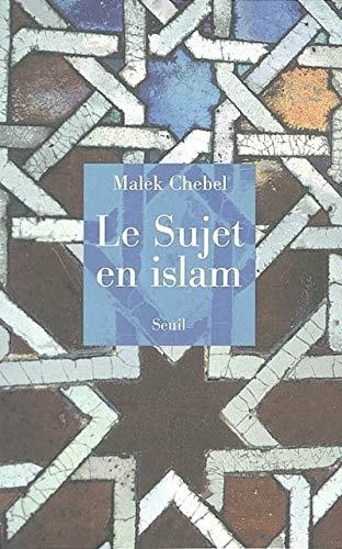 9782020478489: Le sujet en islam (French Edition)