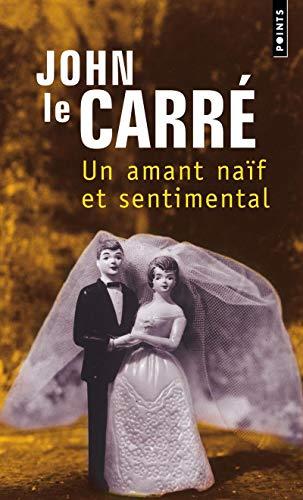 Un amant naïf et sentimental: Le Carr�, John