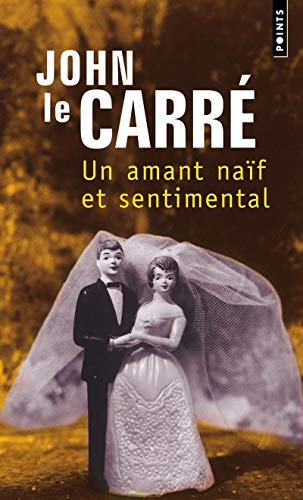 Un Amant Naf Et Sentimental (English and French Edition) (9782020479950) by John Le