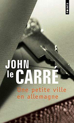 PETITE VILLE EN ALLEMAGNE -UNE-: LE CARRE JOHN
